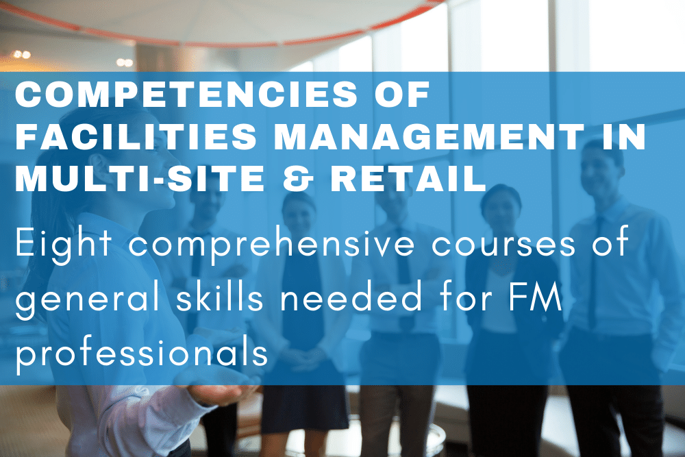 Connex FM Online Education Courses for Facilities Managers: Competencies of Facilities Management for Multi-Site and Retail. Eight comprehensive courses of general skills needed for FM professionals.