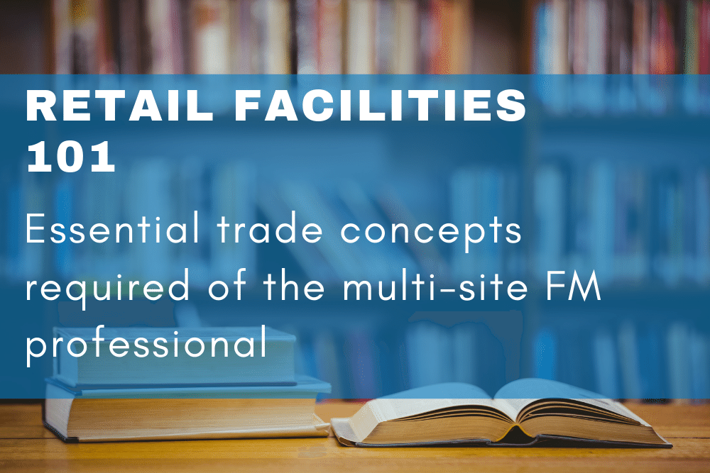 Connex FM Retail and Multi-site Online Education Courses for Facilities Managers. Essential trade concepts required of the multi-site FM professional.