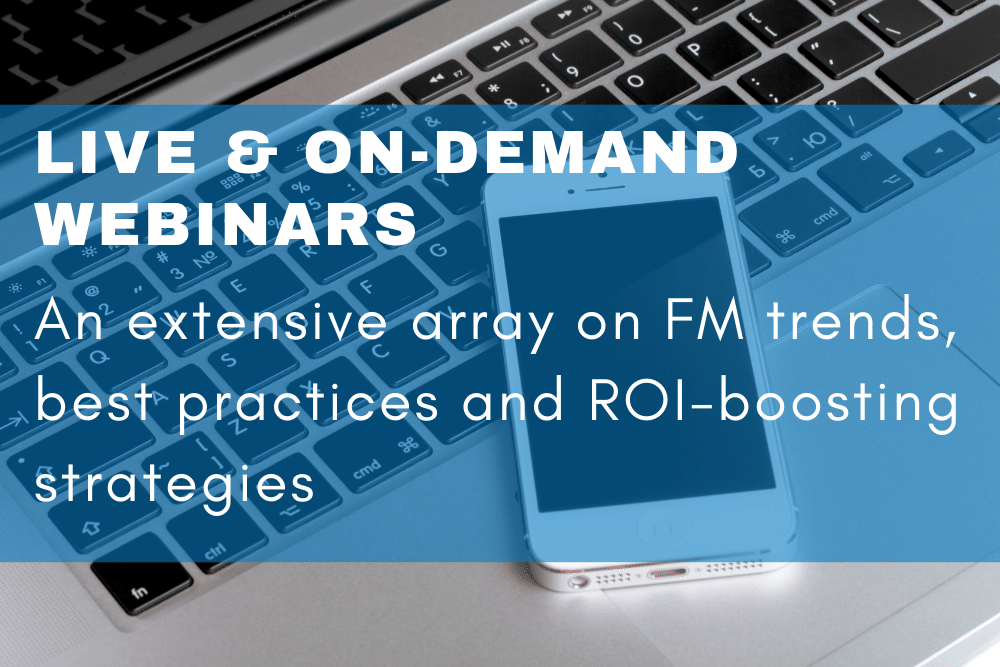 Connex FM Retail and Multi-site Online Education Courses for Facilities Managers: Live and On-demand Facilities Management Webinars. An extensive array on FM trends, best practices and ROI-boosting strategies.